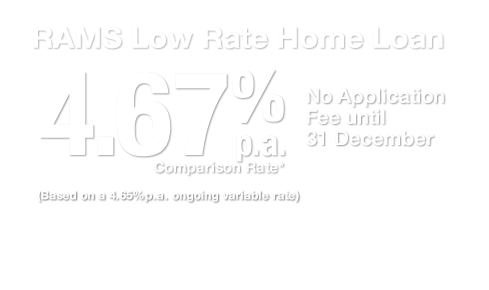 RAMS low rate home loan 4-65 comparison rate